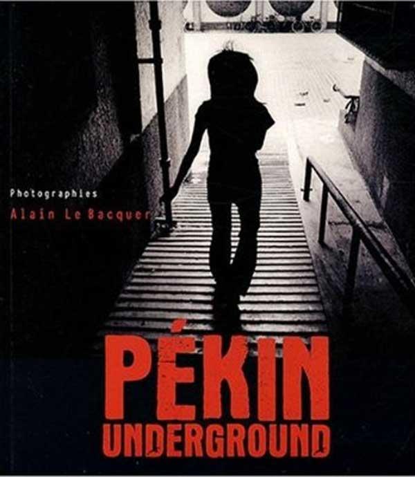 Alain LE BACQUER, Pékin Underground